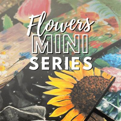 Flower Paintings Mini-Series